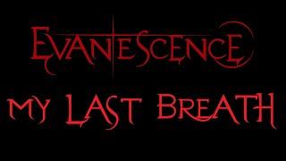 Evanescence - My Last Breath Lyrics (Fallen)