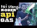 CARA ISI ULANG KOREK API GAS / PEMATIK API Kompor ~ LAIQUL