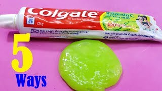 5 Ways Slime with Toothpaste No Glue No Borax