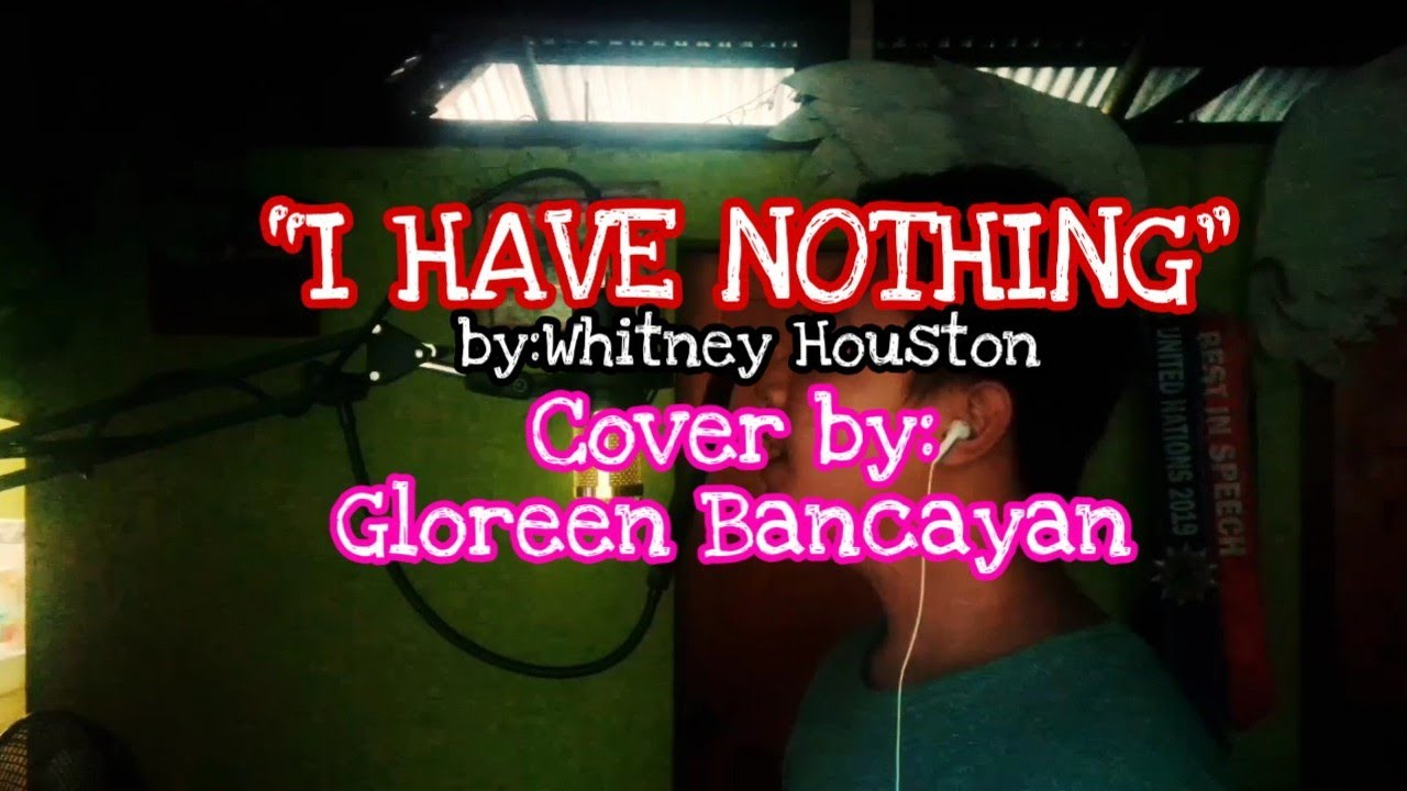 """Download """"I HAVE NOTHING"""" by:Whitney Houston (Cover by: Gloreen Bancayan)"""