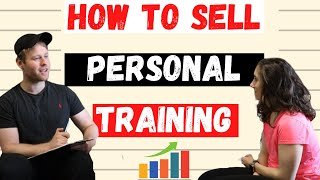 How To Sell Personal Training | One-On-One Training Sessions