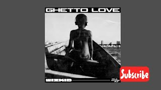 WIZKID - GHETTO LOVE (official anticipation. ).mp3
