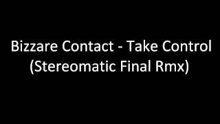 Bizzare Contact - Take Control (Stereomatic Final Rmx)