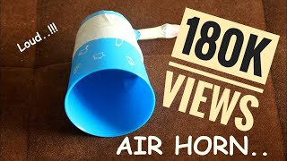 Video HOW TO MAKE A LOUD AIR HORN ... THE EASY WAY download MP3, 3GP, MP4, WEBM, AVI, FLV Oktober 2018