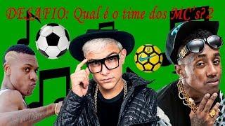 DESAFIO: Qual é o time dos MC's? Parte 2 (MC Kekel, MC Dede, MC Gui, ...)