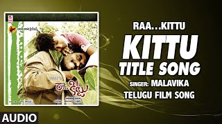 Kittu - Title Song Full Audio Song |Telugu Raa…Kittu Movie | Raja, Sonu | Naga | Balachandra