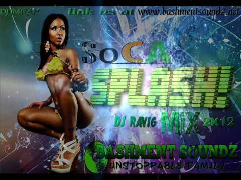 Soca splash mix 2012- dj ravig & dj imran bashment soundz