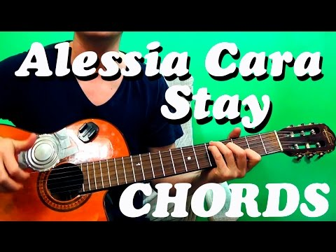 Guitar Chords Alessia Cara Stay Chords Easy Youtube
