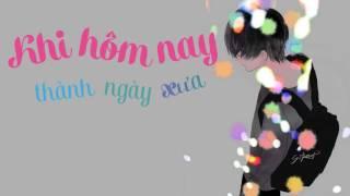 Khi Hôm Nay Thành Ngày Xưa - Kiên [ Lyrics]
