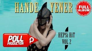 Video Hande Yener - Hepsi Hit, Vol.2 - Full Albüm Dinle download MP3, 3GP, MP4, WEBM, AVI, FLV Oktober 2018