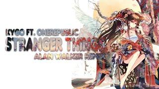 Nightcore - Stranger Things  「Kygo ft. OneRepublic」 (Alan Walker Remix)