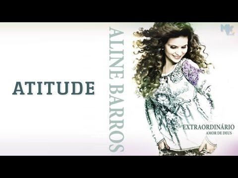 Atitude - CD Extraordinário Amor de Deus - Aline Barros