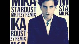 Mika - Stardust (Mr.Pizy Bootleg Remix)