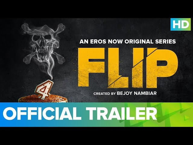 Flip Official Trailer An Eros Now Original Series All Episodes Streaming Now