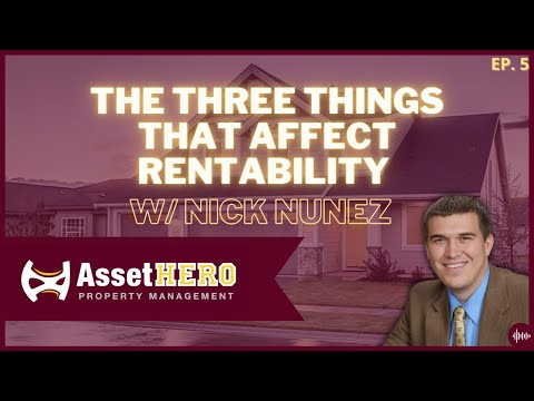 The Three Things That Affect Rentability w/ Nick Nunez - Episode 5