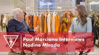 Paul Marciano Interviews Nadine Mirada