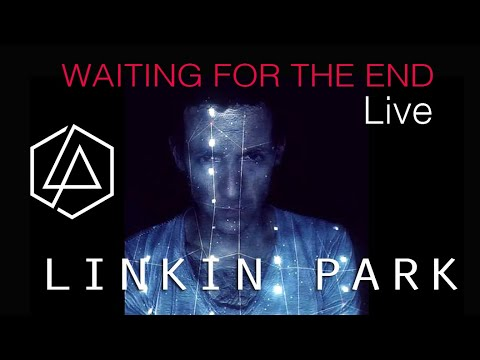 Linkin Park - Waiting For The End ( Live )