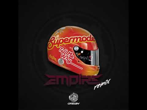 Supermode - Tell Me Why (Empire Remix) [FREE DOWNLOAD]