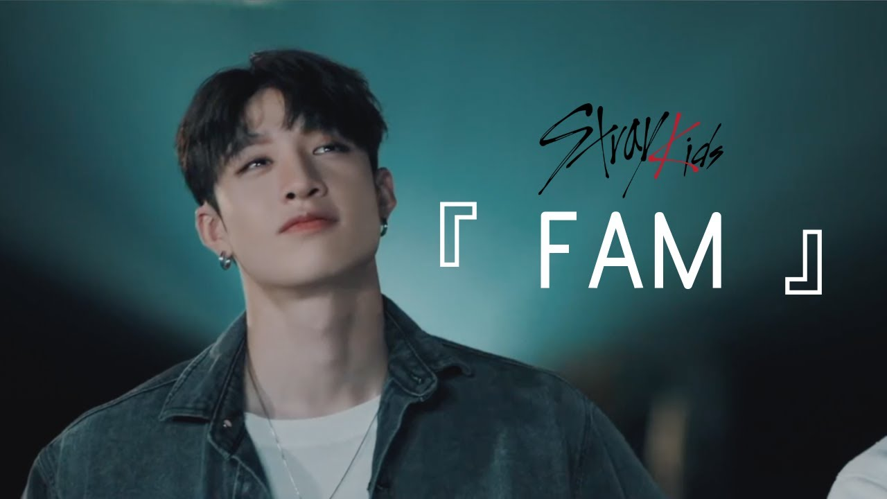 Download Stray Kids 『 FAM 』 Music Video [ENG SUB]