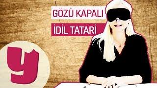 İdil Tatari Yiyeceklerin Kaçını Bilebildi? - Gözü Kapalı#1 | Yemek.com