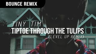 Tiny Tim - Tip Toe Through The Tulips (Level UP Remix)