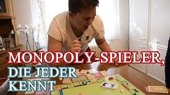 MONOPOLY-SPIELER, DIE JEDER KENNT