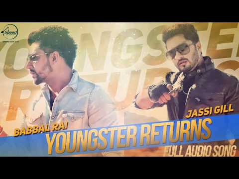 Youngster Returns  (Full Audio Song) | Jassi Gill Ft. Babbal Rai | Punjabi Song |Speed Records