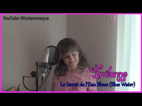 Irulanne - Le Secret De L'Eau Bleue (Nadia - Blue Water French)