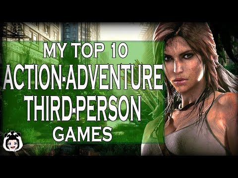 MY TOP 10 ACTION-ADVENTURE/THIRD-PERSON GAMES