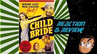 Reaction & Review | Child Bride