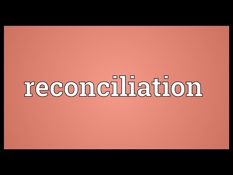 Reconciliation Meaning