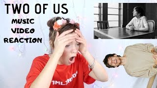 TWO OF US MUSIC VIDEO REACTION Video