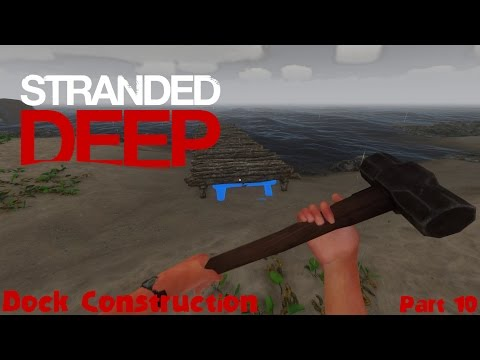 Let's Play Stranded Deep: Part 10 Dock Construction