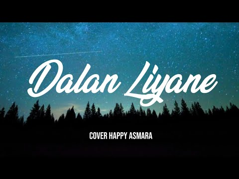 dalan-liyane---cover-happy-asmara-(unofficial-lyrics)