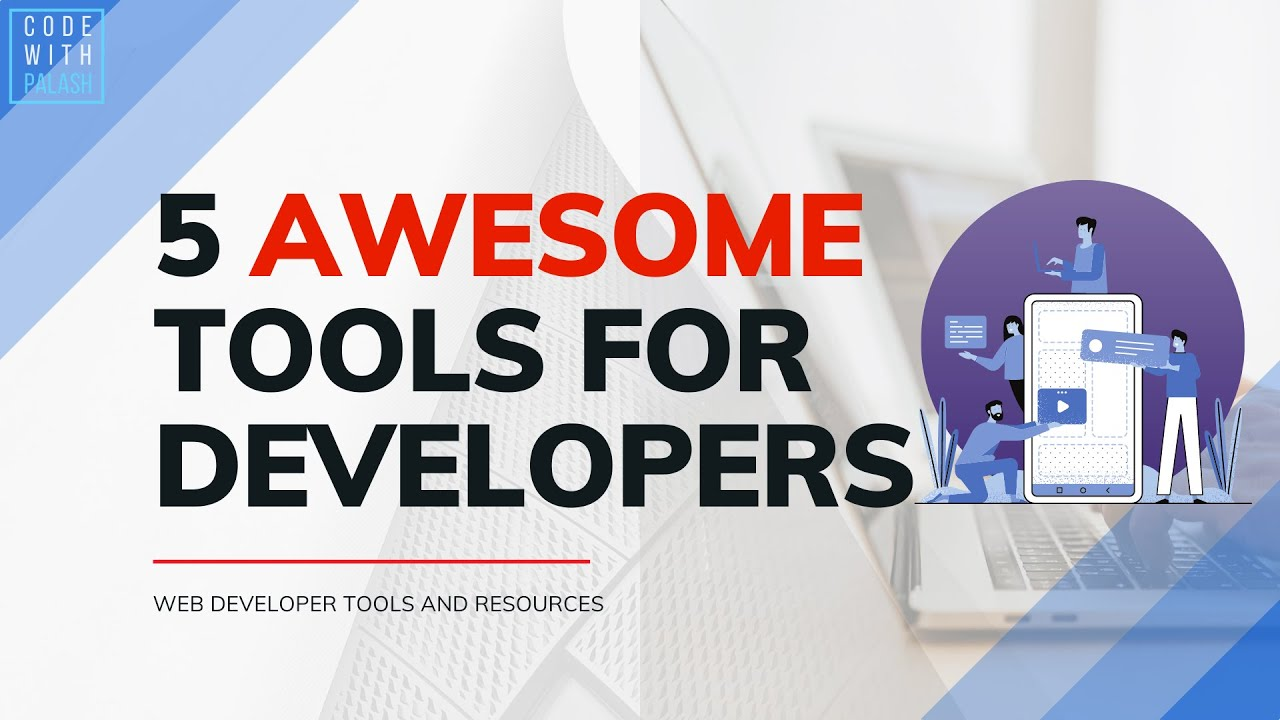 5 Awesome Tools/Resources for Developers
