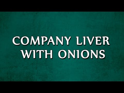 Company Liver With Onions   RECIPES   EASY TO LEARN
