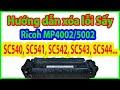 Hướng dẫn xóa lỗi SC542 trên máy Ricoh Aficio MP5002 | How to reset SC540; SC541; SC542 Ricoh MP4002