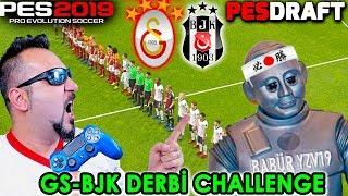 GALATASARAY-BEŞİKTAŞ DERBİSİ CHALLENGE! | PES 2019 PESDRAFT