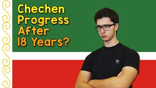 Chechen Progress After 18 Years of Learning?