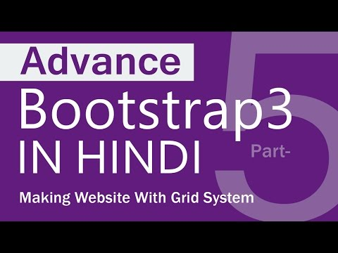 Advance bootstrap3 in hindi part 05 | Making Website with Gridsystem