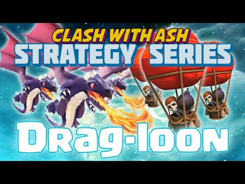 Clash Of Clans | Dragon Attack Strategy Guide | DragLoon + DragLight