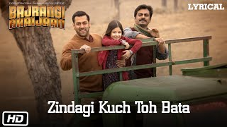 Gambar cover Zindagi Kuch Toh Bata (Reprise) Full Song with LYRICS | Salman Khan | Bajrangi Bhaijaan