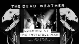 The Dead Weather - Looking at the invisible man - Live from Third Man Records