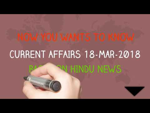 Current Affairs 18-MAR-18 based on hindu news paper - GK Today for UPSC CSE/ IAS Preparation