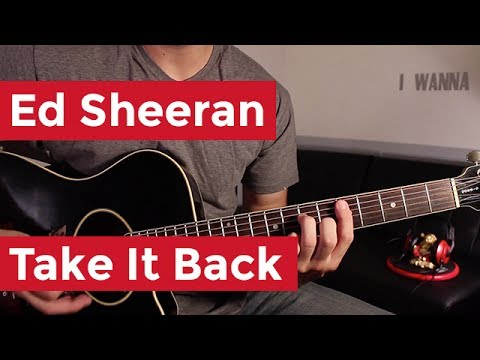 Ed Sheeran - Take It Back (Guitar Lesson) by Shawn Parrotte - YouTube