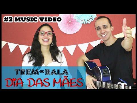 Música Trem-Bala versão DIA DAS MÃES! - Cover Ana Vilela letra português e inglês
