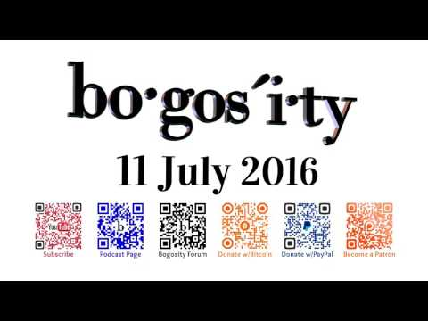 Bogosity Podcast for 11 July 2016