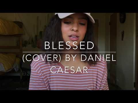 Blessed (cover) By Daniel Caesar