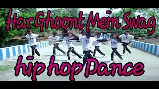 Har Ghoont Mein Swag  hip hop Dance /Tiger Shroff/Choreography prasenjit barman