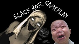 Black Rose Gameplay (DONT LOOK INTO HER EYES!!!!)